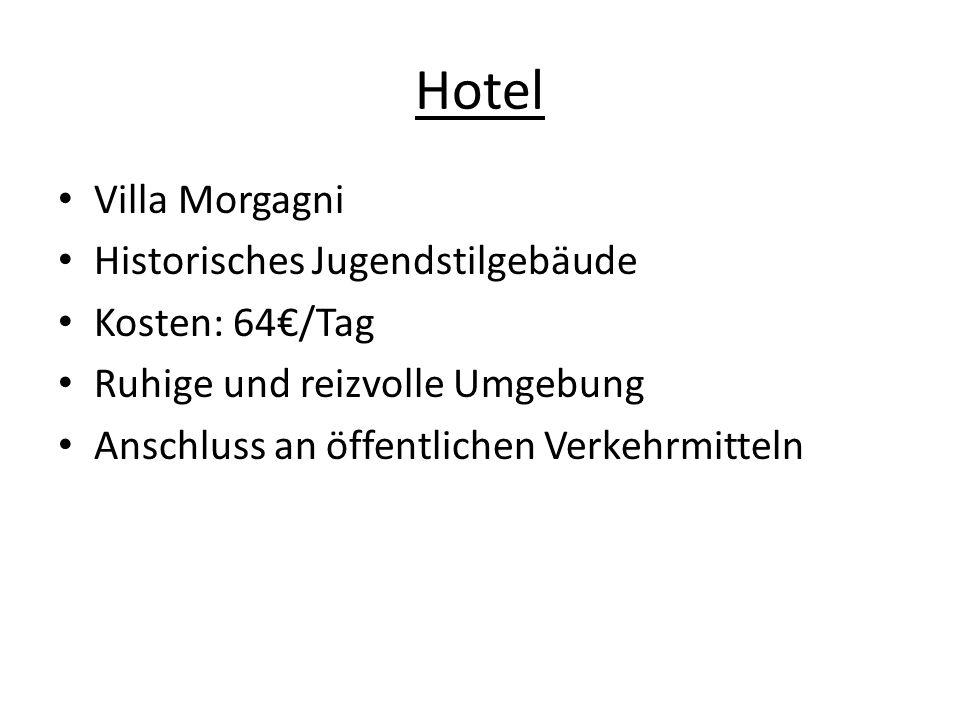 Hotel Villa Morgagni Historisches Jugendstilgebäude Kosten: 64/Tag Ruhige und reizvolle Umgebung Anschluss an öffentlichen Verkehrmitteln