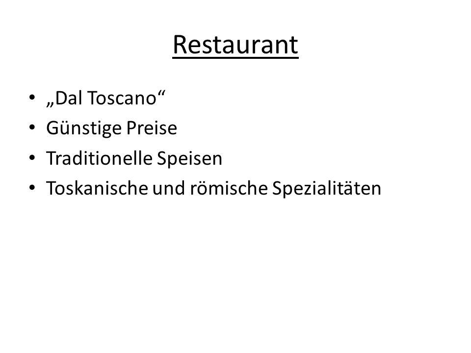 Restaurant Dal Toscano Günstige Preise Traditionelle Speisen Toskanische und römische Spezialitäten
