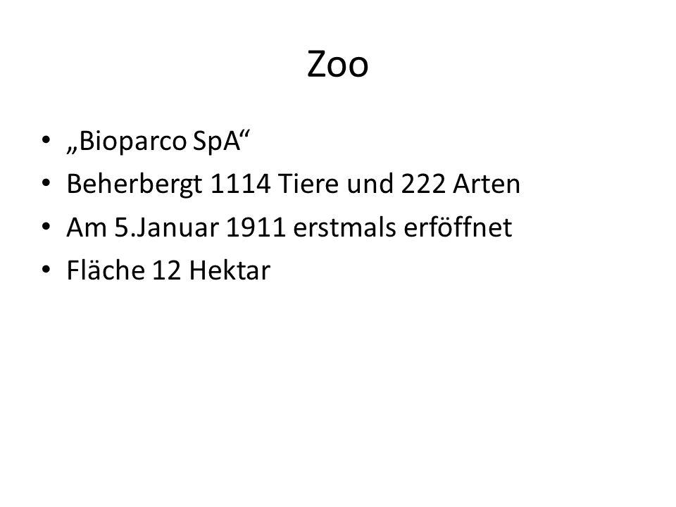 Zoo Bioparco SpA Beherbergt 1114 Tiere und 222 Arten Am 5.Januar 1911 erstmals erföffnet Fläche 12 Hektar