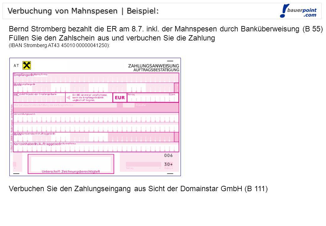 Folie 2 © bauerpoint.com Verbuchung der Mahnung aus Sicht des Kunden Bernd Stromberg: (S 46, Domainstar 33015) Verbuchung der Mahnung aus Sicht der Domainstar GmbH (S 68, Stromberg 202346) Verbuchung von Mahnspesen | Beispiel: