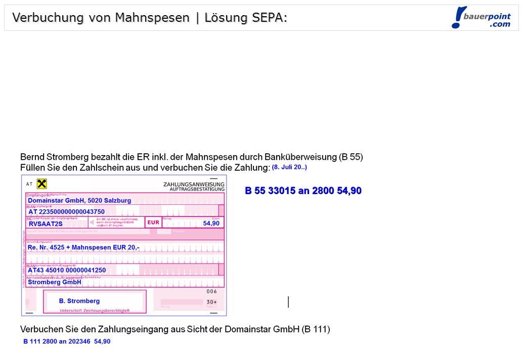Folie 4 © bauerpoint.com Verbuchung von Mahnspesen | Lösung SEPA: