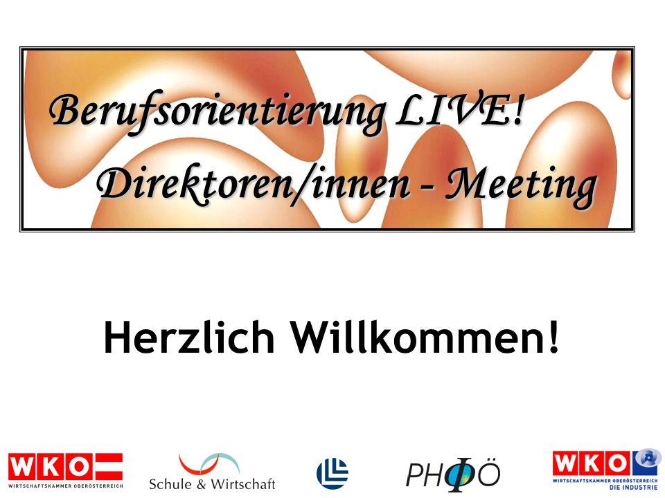 Herzlich Willkommen! Berufsorientierung - Direktoren/innen - Meeting Berufsorientierung LIVE!