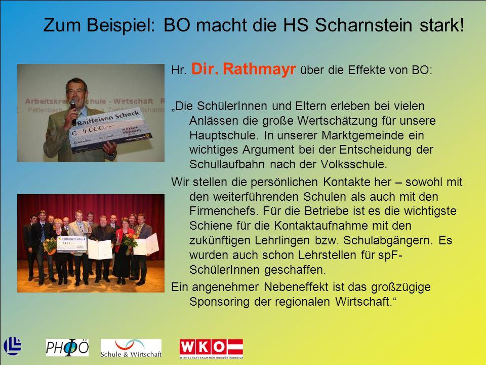 Zum Beispiel: BO macht die HS Scharnstein stark! Hr. Dir. Rathmayr über die Effekte von BO: Die SchülerInnen und Eltern erleben bei vielen Anlässen di
