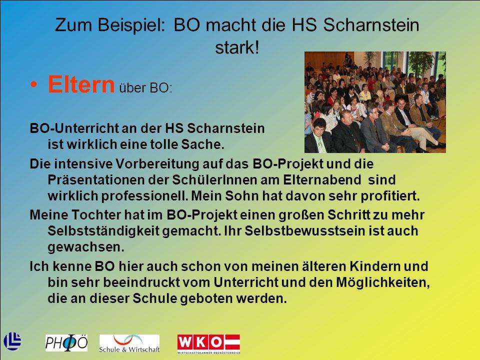 Zum Beispiel: BO macht die HS Scharnstein stark! Eltern über BO: BO-Unterricht an der HS Scharnstein ist wirklich eine tolle Sache. Die intensive Vorb