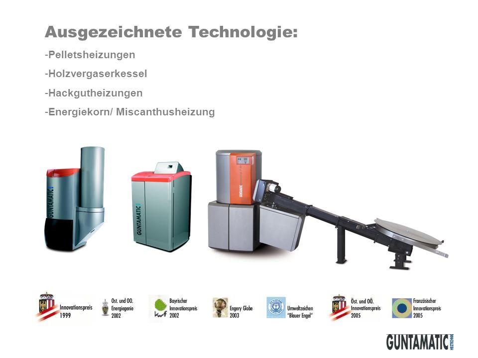 Ausgezeichnete Technologie: -Pelletsheizungen -Holzvergaserkessel -Hackgutheizungen -Energiekorn/ Miscanthusheizung