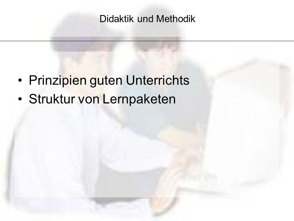 Didaktik und Methodik Prinzipien guten Unterrichts Struktur von Lernpaketen
