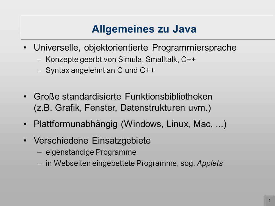 12 Struktur von Java-Programmen Programme bestehen aus Klassen (class) im Beispiel: nur eine Klasse Visitenkarte Klassen bestehen aus Methoden im Beispiel: nur eine Methode main Methoden bestehen aus einer Folge von Anweisungen, getrennt durch Strichpunkt im Beispiel: System.out.println(...); Genau eine Klasse hat die Methode main (Hauptprogramm) Jede Klasse muss in einer eigenen, gleichnamigen Quelltextdatei definiert werden (.java) daher: pro Klasse eine Datei und umgekehrt Groß-/Kleinschreibung relevant.