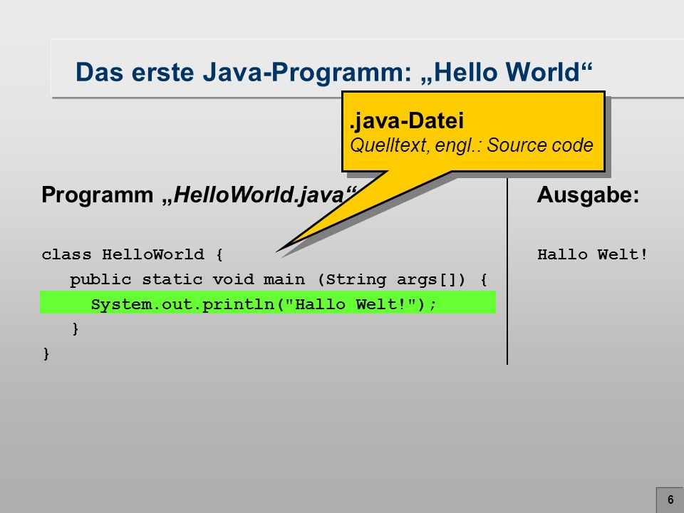 17 Anweisungen Methodenaufrufe z.B.System.out.println(Hallo Welt); Variablendeklarationen (z.B.