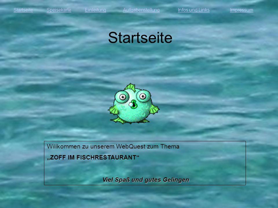 StartseiteEinleitungAufgabenstellungInfos und LinksImpressumSpeisekarte Einleitung Ein Meeresbiologe, ein Fischer und ein Umweltschützer sitzen in einem Fischrestaurant.
