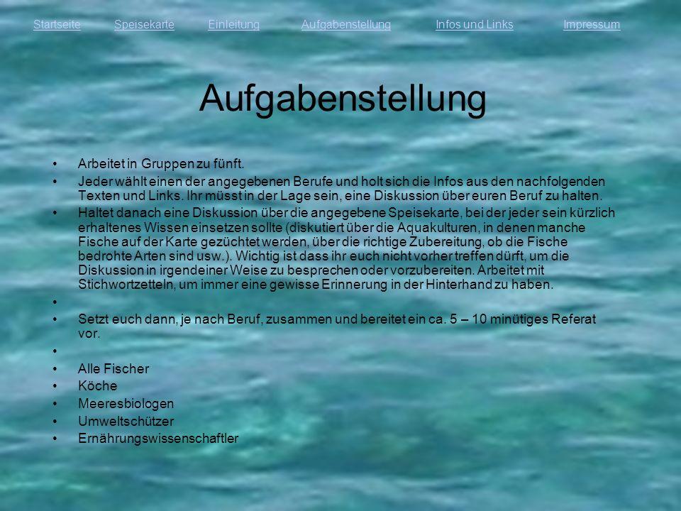 StartseiteEinleitungAufgabenstellungInfos und LinksImpressumSpeisekarte Infos und Links Fischer Koch Meeresbiologe+Umweltschützer Ernährungswissenschaftler