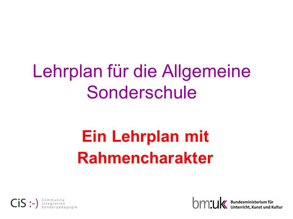 Lehrplan für die Allgemeine Sonderschule Ein Lehrplan mit Rahmencharakter