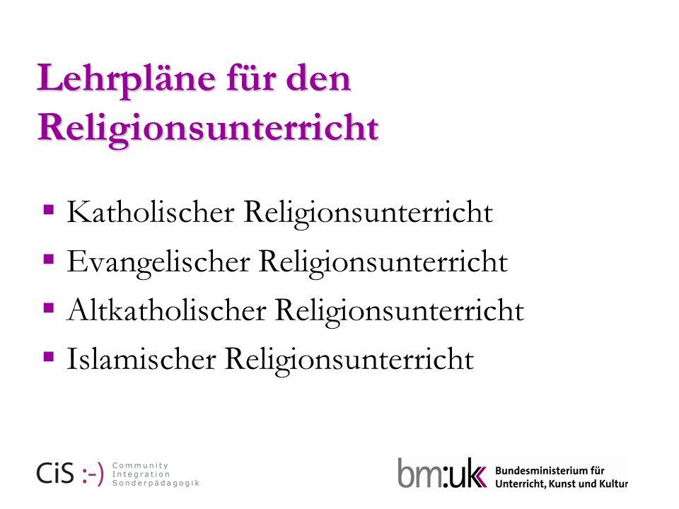 Lehrpläne für den Religionsunterricht Katholischer Religionsunterricht Evangelischer Religionsunterricht Altkatholischer Religionsunterricht Islamischer Religionsunterricht