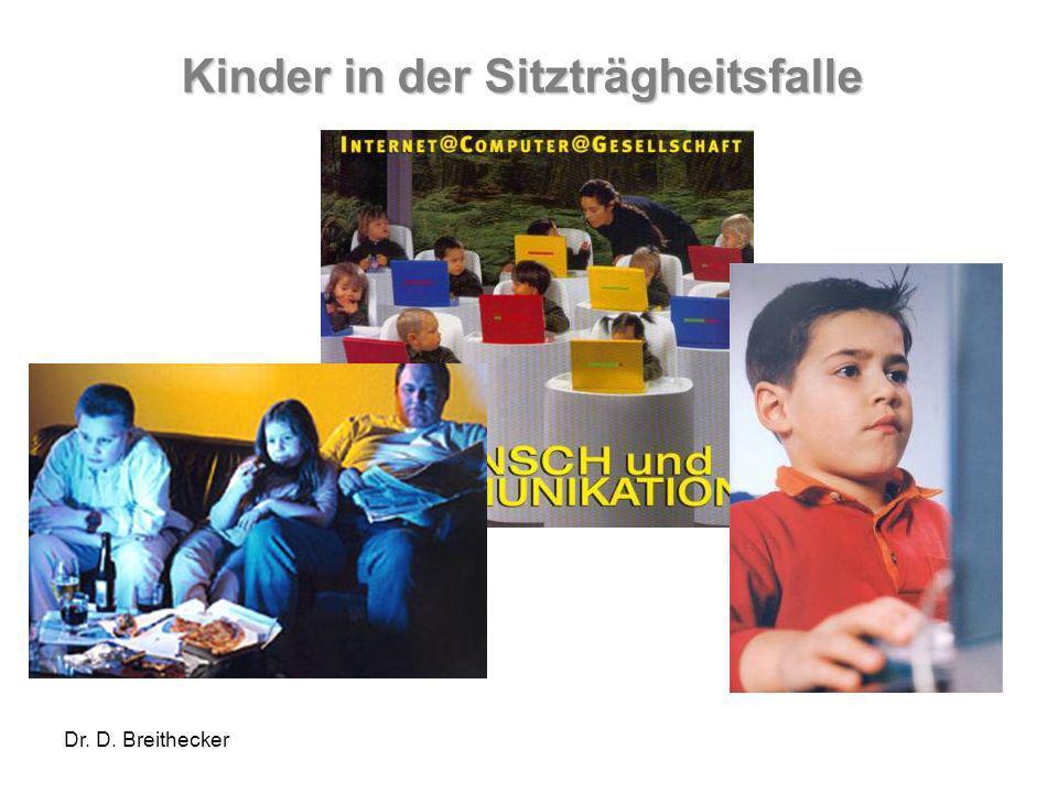Dr. D. Breithecker Kinder in der Sitzträgheitsfalle