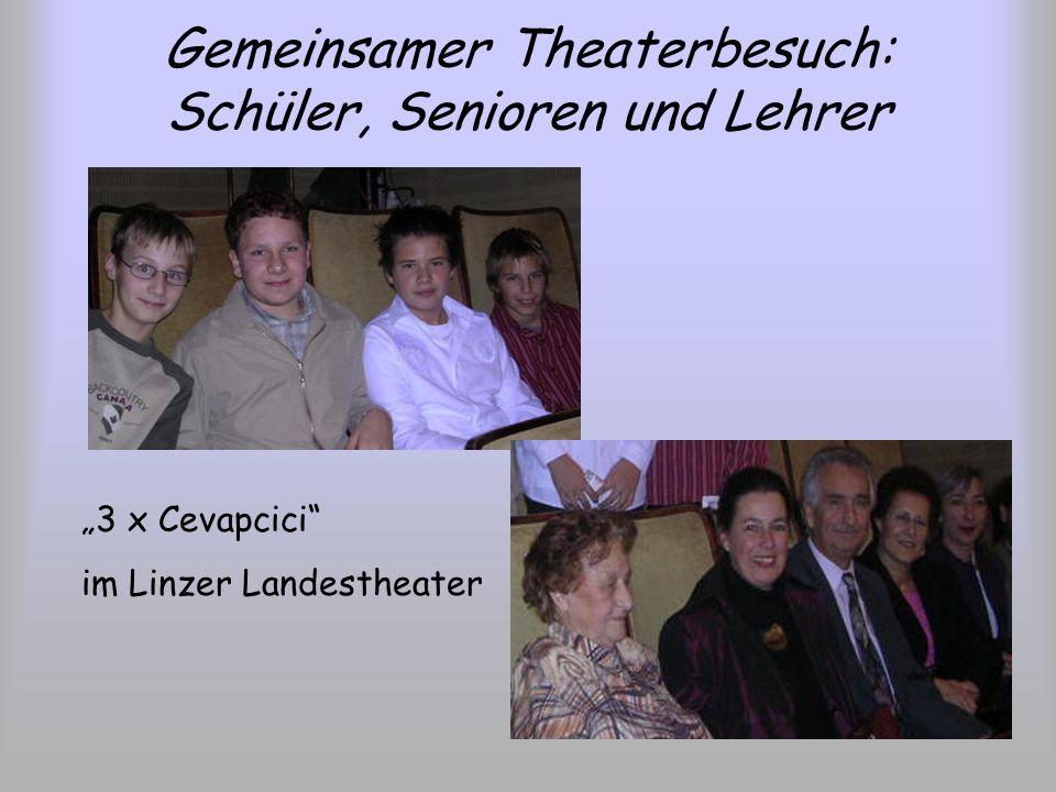Gemeinsamer Theaterbesuch: Schüler, Senioren und Lehrer 3 x Cevapcici im Linzer Landestheater