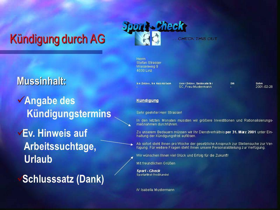 Kündigung durch AG Mussinhalt: Angabe des Kündigungstermins Ev. Hinweis auf Arbeitssuchtage, Urlaub Schlusssatz (Dank)