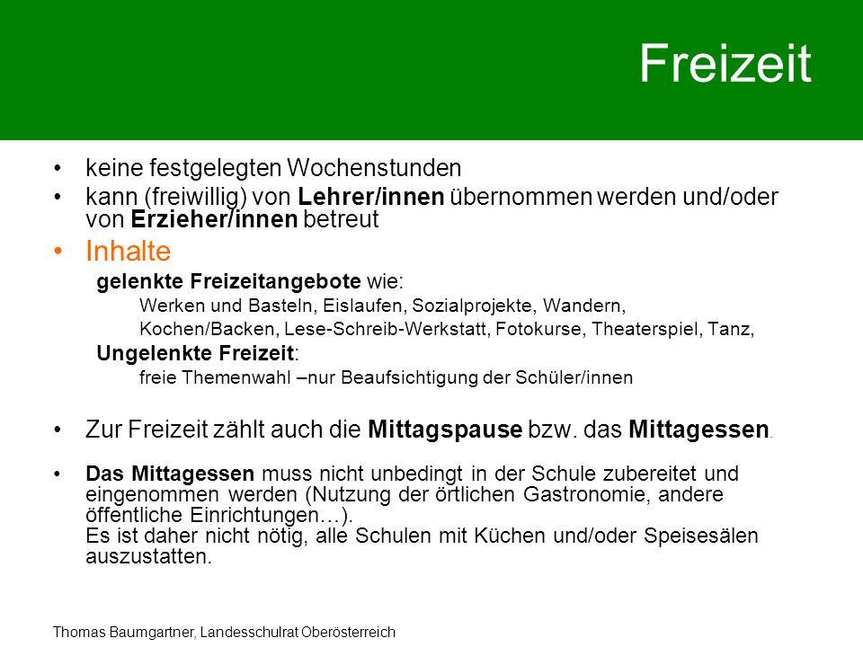 Thomas Baumgartner, Landesschulrat Oberösterreich Freizeit keine festgelegten Wochenstunden kann (freiwillig) von Lehrer/innen übernommen werden und/o