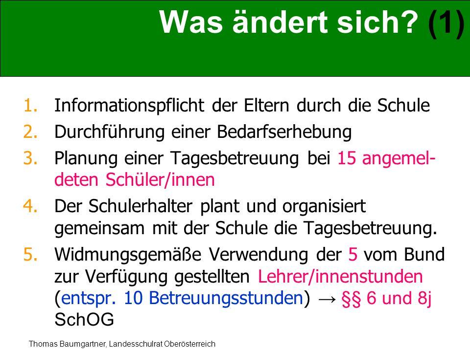 Thomas Baumgartner, Landesschulrat Oberösterreich Was ändert sich? (1) 1.Informationspflicht der Eltern durch die Schule 2.Durchführung einer Bedarfse