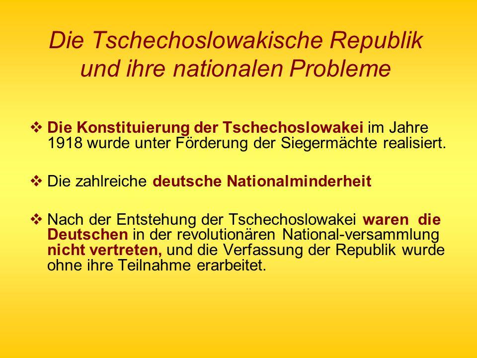 Die Tschechoslowakische Republik und ihre nationalen Probleme Die Konstituierung der Tschechoslowakei im Jahre 1918 wurde unter Förderung der Siegermä