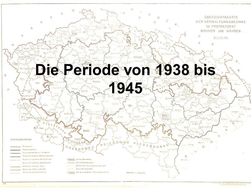 Die Periode von 1938 bis 1945
