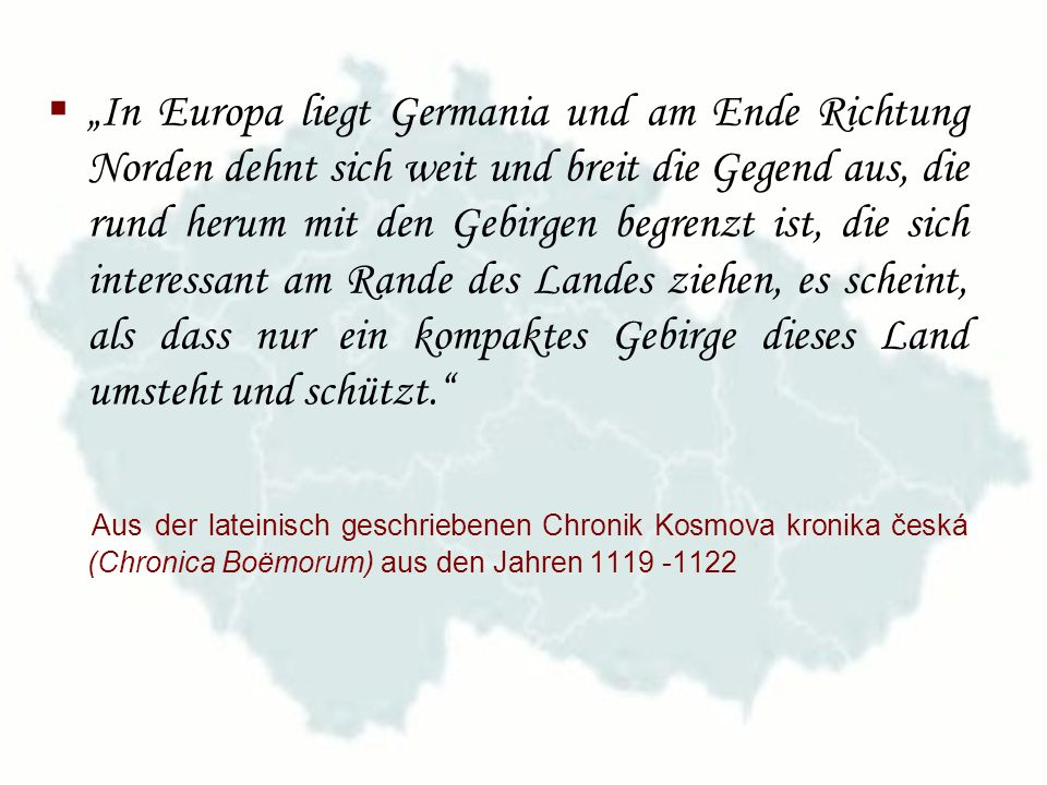 In Europa liegt Germania und am Ende Richtung Norden dehnt sich weit und breit die Gegend aus, die rund herum mit den Gebirgen begrenzt ist, die sich