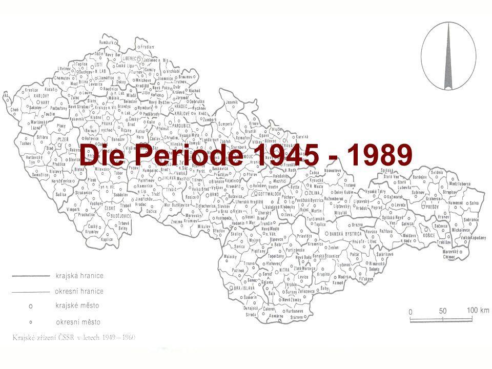 Die Periode 1945 - 1989