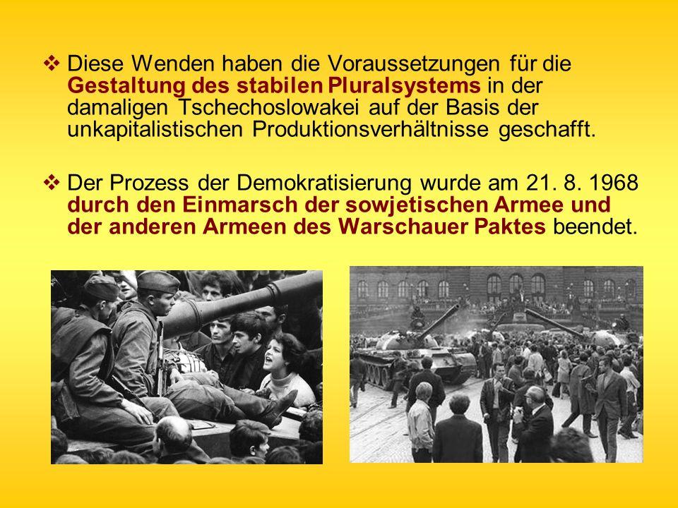 Diese Wenden haben die Voraussetzungen für die Gestaltung des stabilen Pluralsystems in der damaligen Tschechoslowakei auf der Basis der unkapitalisti