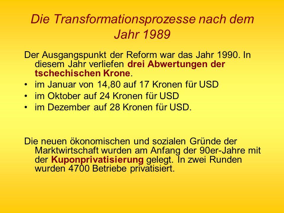 Die Transformationsprozesse nach dem Jahr 1989 Der Ausgangspunkt der Reform war das Jahr 1990. In diesem Jahr verliefen drei Abwertungen der tschechis