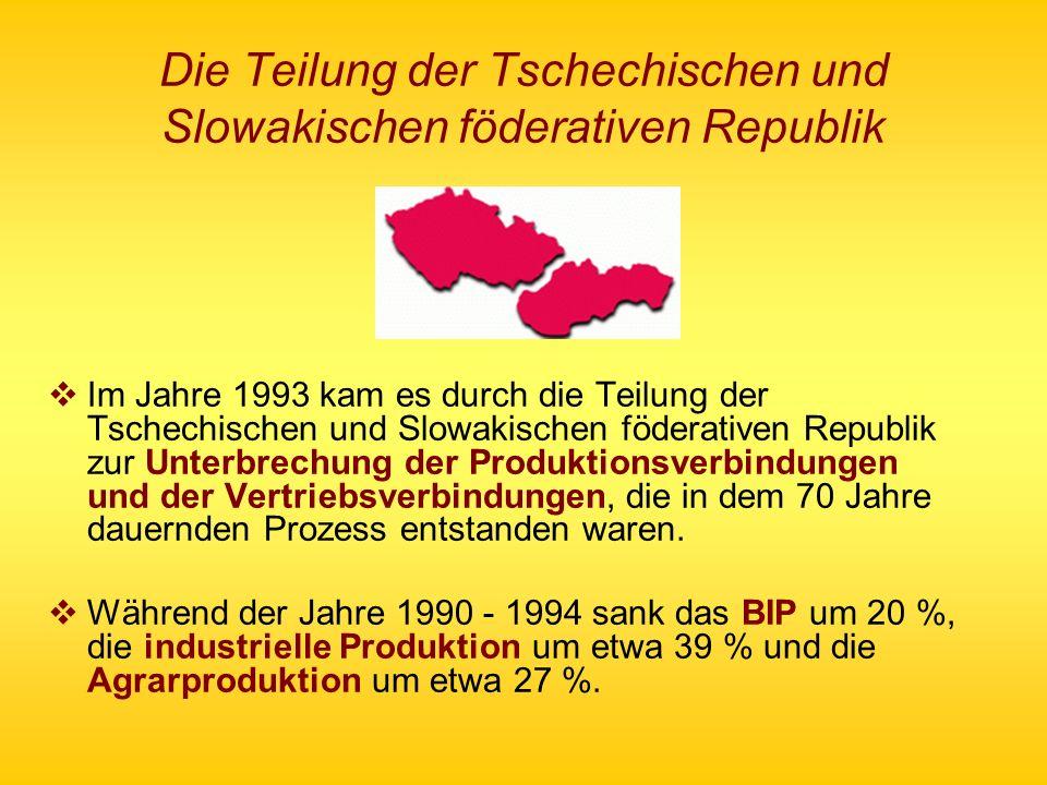Die Teilung der Tschechischen und Slowakischen föderativen Republik Im Jahre 1993 kam es durch die Teilung der Tschechischen und Slowakischen föderati