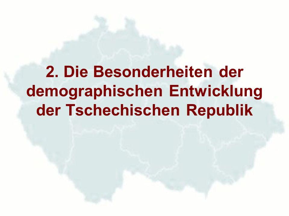 2. Die Besonderheiten der demographischen Entwicklung der Tschechischen Republik