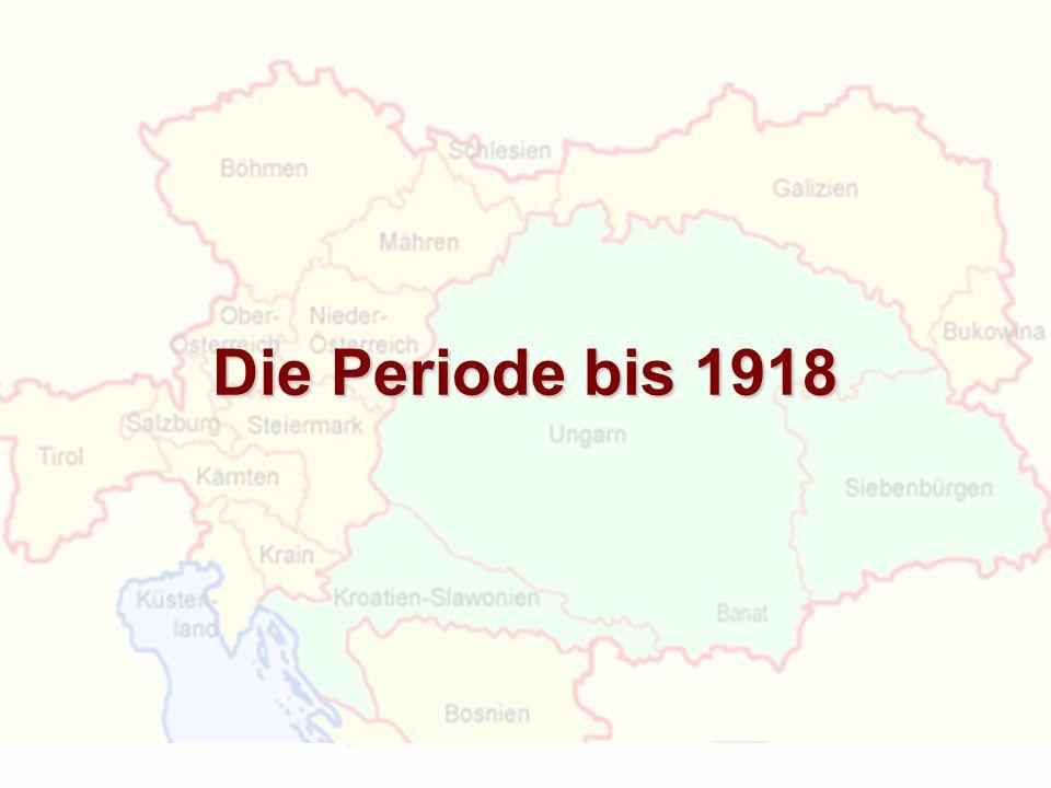 Die Periode bis 1918
