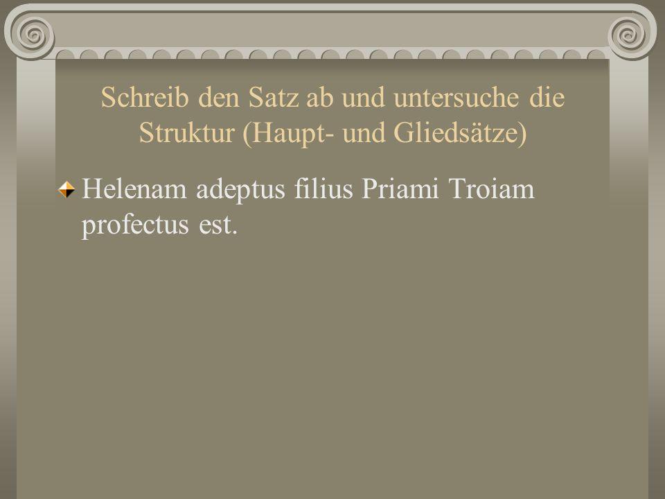 Helenam adeptus filius Priami Troiam profectus est.