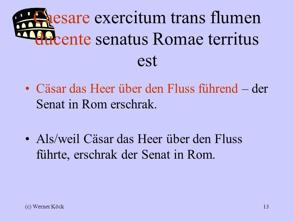 (c) Werner Köck12 Übersetzung des abl.abs.