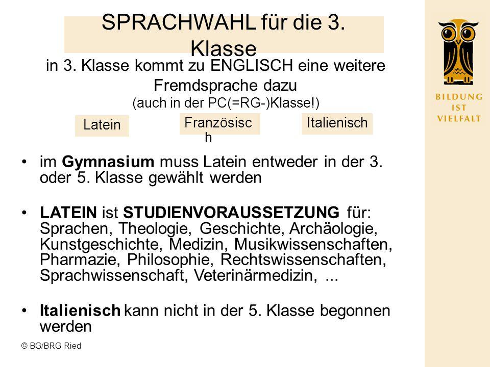 © BG/BRG Ried SPRACHWAHL für die 3.Klasse Latein in 3.