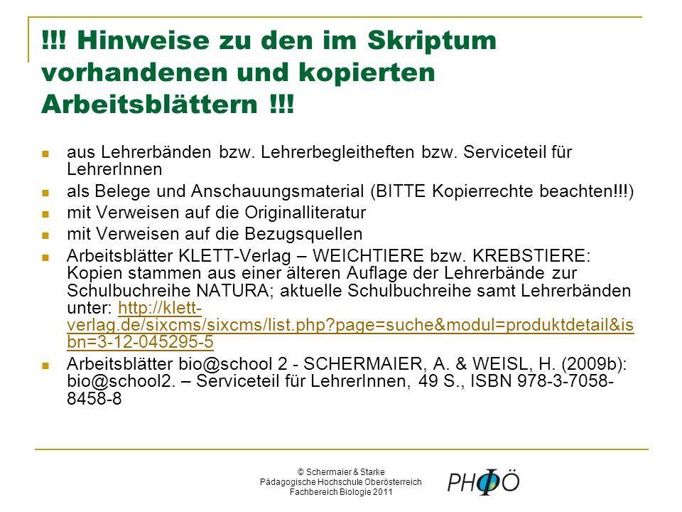 © Schermaier & Starke Pädagogische Hochschule Oberösterreich Fachbereich Biologie 2011 !!.