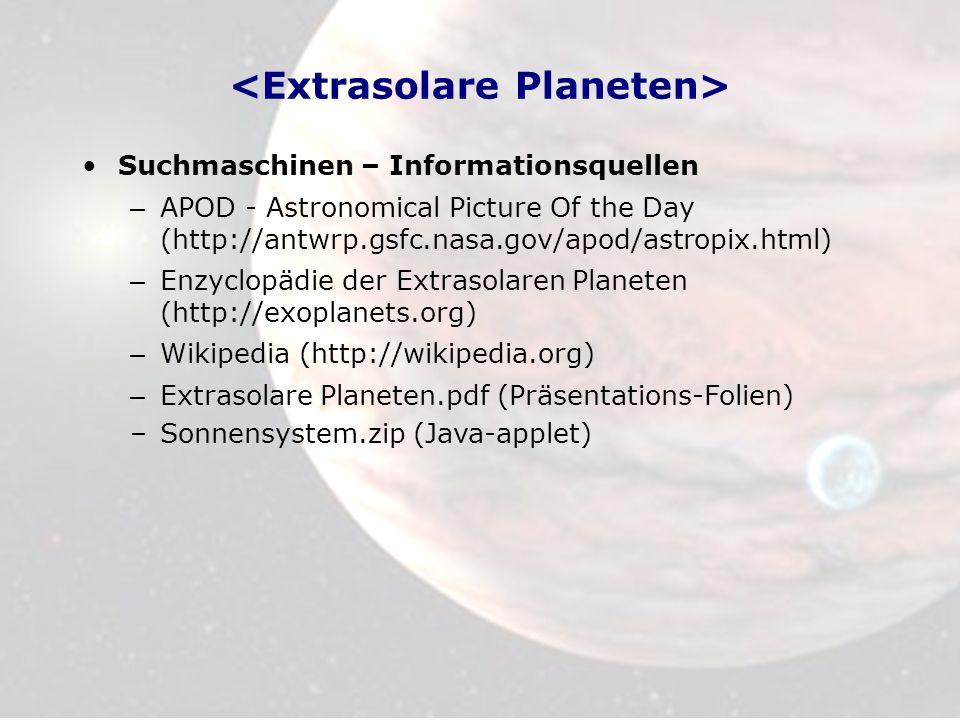 Suchmaschinen – Informationsquellen – APOD - Astronomical Picture Of the Day (http://antwrp.gsfc.nasa.gov/apod/astropix.html) – Enzyclopädie der Extra