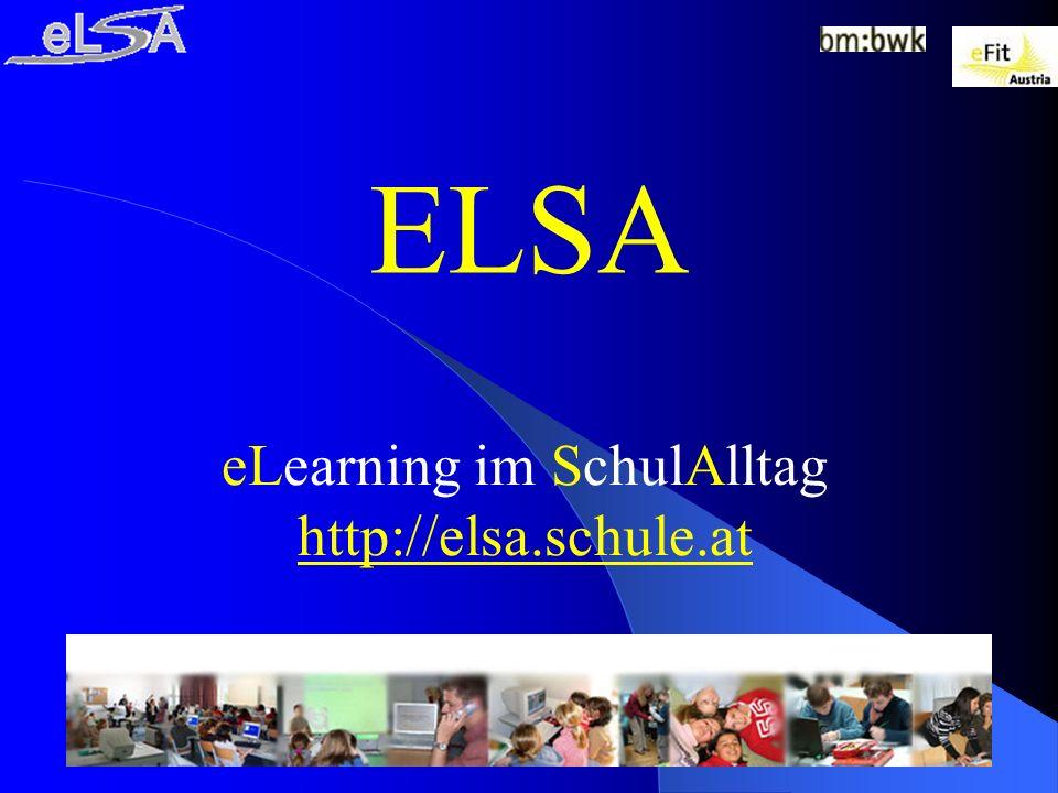 1 ELSA eLearning im SchulAlltag http://elsa.schule.at http://elsa.schule.at