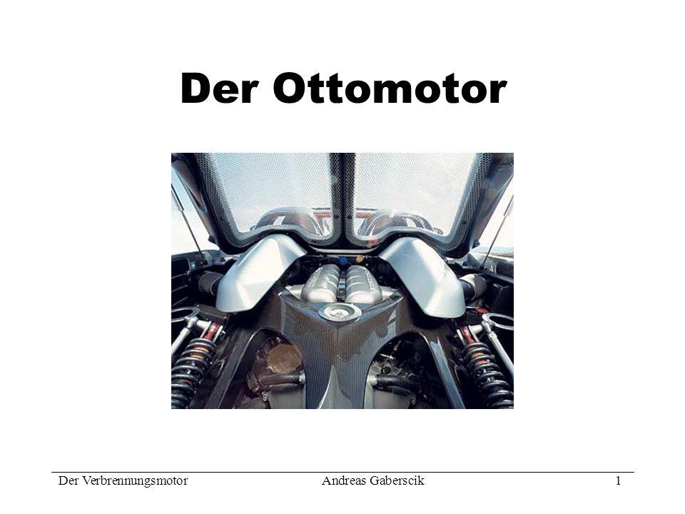 Der VerbrennungsmotorAndreas Gaberscik 2 Einteilung 4-Takt-Motor 2-Takt-Motor Wankelmotor
