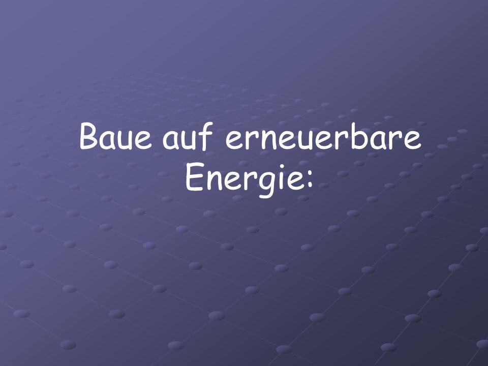 Baue auf erneuerbare Energie: