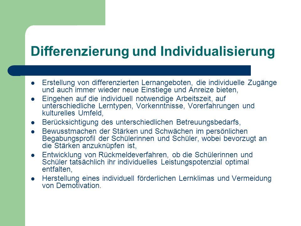 Differenzierung und Individualisierung Erstellung von differenzierten Lernangeboten, die individuelle Zugänge und auch immer wieder neue Einstiege und