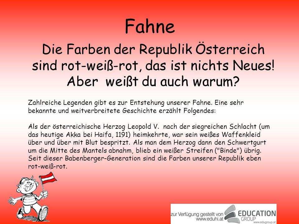 Fahne Die Farben der Republik Österreich sind rot-weiß-rot, das ist nichts Neues.