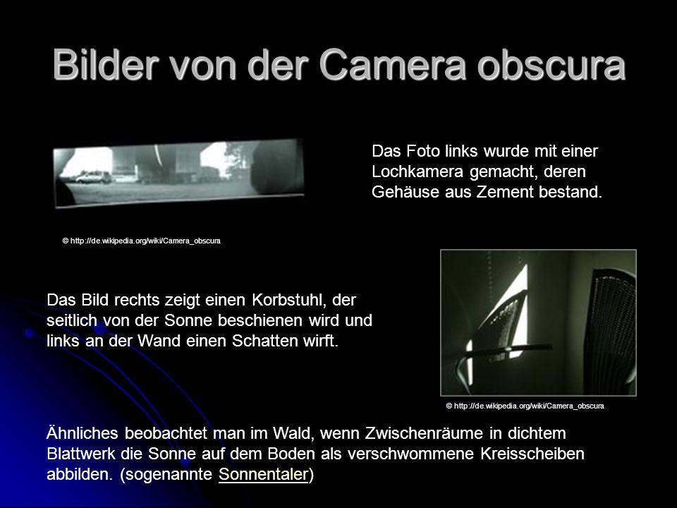 Bilder von der Camera obscura Das Foto links wurde mit einer Lochkamera gemacht, deren Gehäuse aus Zement bestand. Das Bild rechts zeigt einen Korbstu
