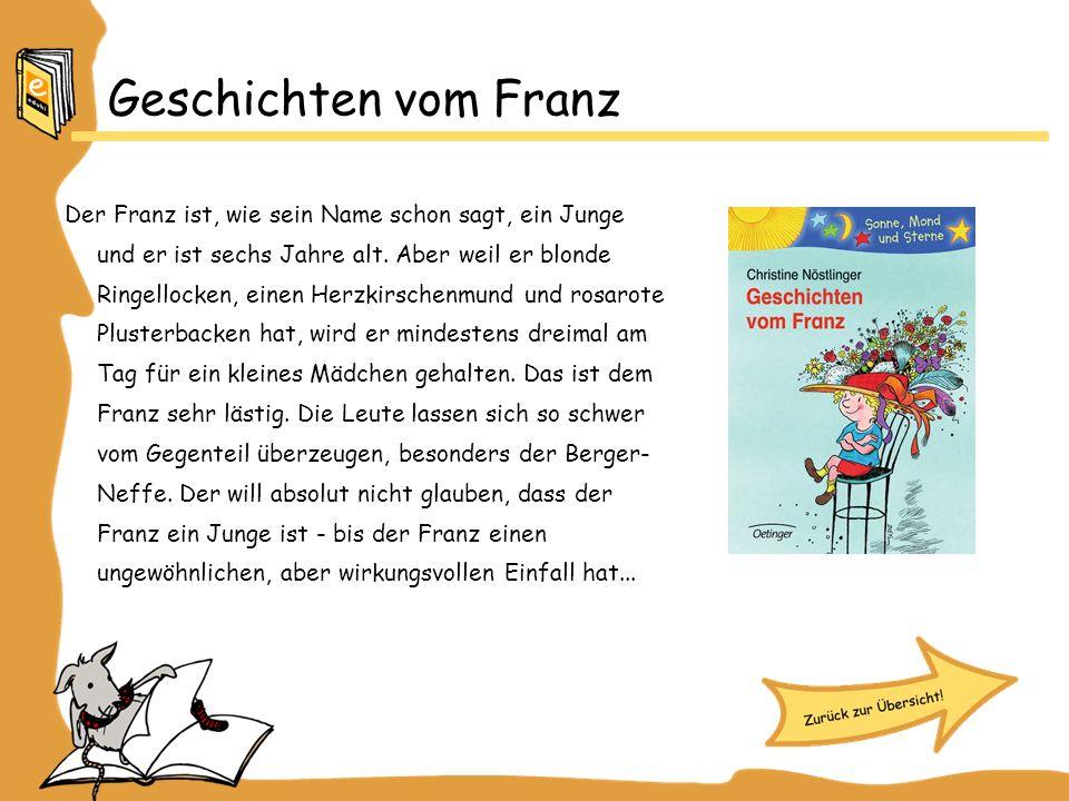 fünf Jahre sechs Jahre acht Jahre Frage 1 von 15 Wie alt ist der Franz in diesem Buch?