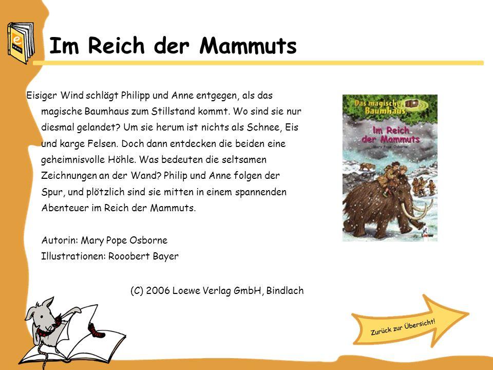 Im Reich der Mammuts Eisiger Wind schlägt Philipp und Anne entgegen, als das magische Baumhaus zum Stillstand kommt. Wo sind sie nur diesmal gelandet?
