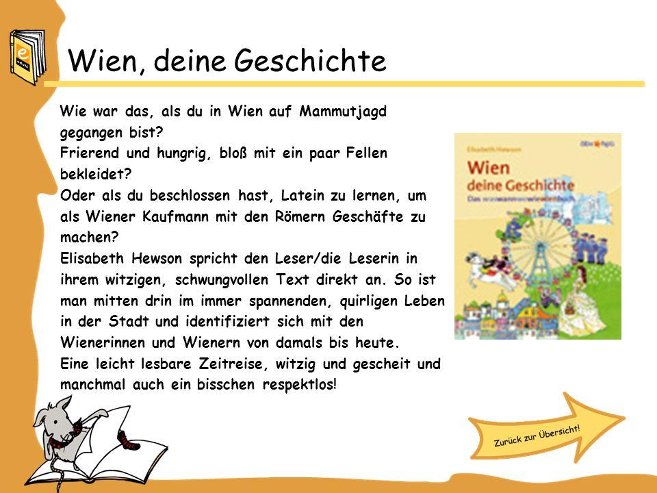 Wien, deine Geschichte Wie war das, als du in Wien auf Mammutjagd gegangen bist.