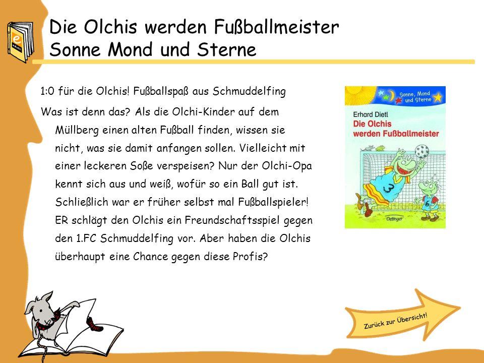 Die Olchis werden Fußballmeister Sonne Mond und Sterne 1:0 für die Olchis.