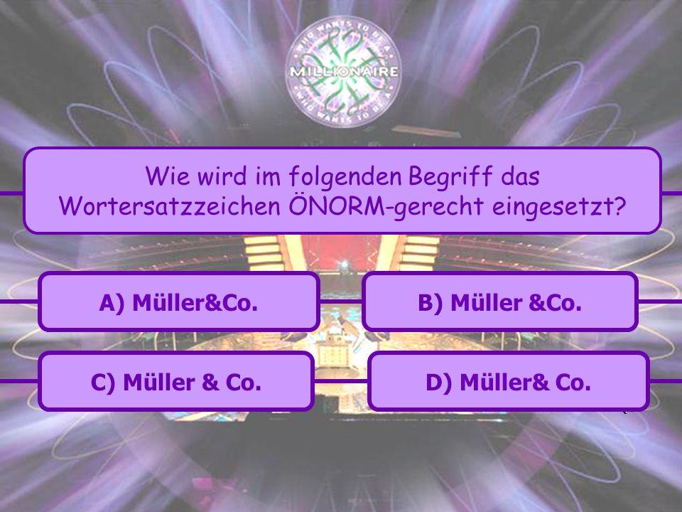 C) Müller & Co.B) Müller &Co.A) Müller&Co. D) Müller& Co.