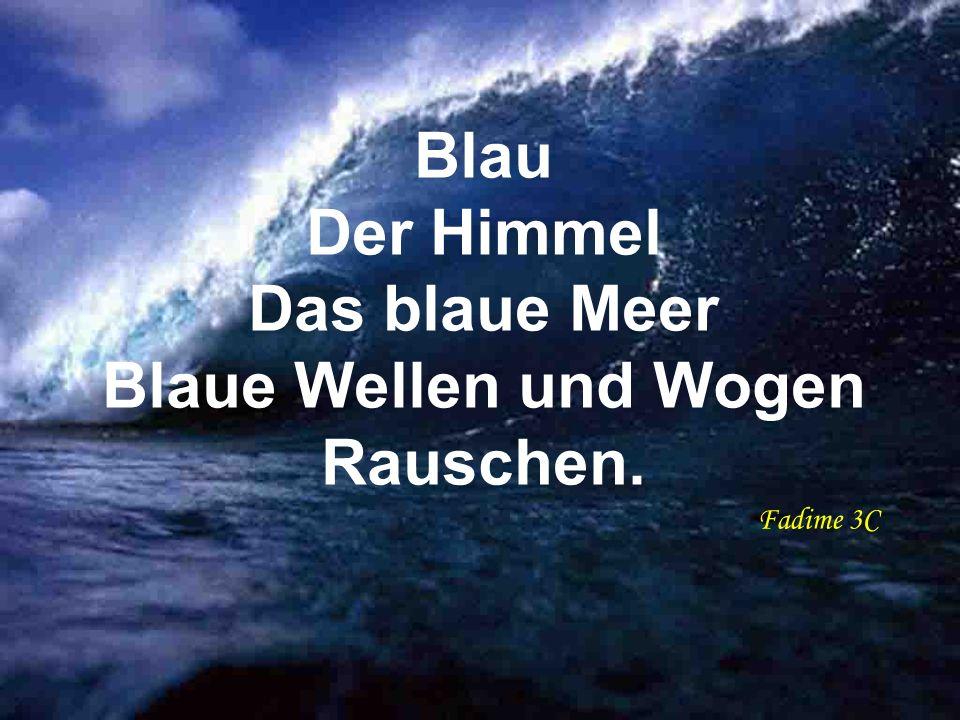 Blau Der Himmel Das blaue Meer Blaue Wellen und Wogen Rauschen. Fadime 3C