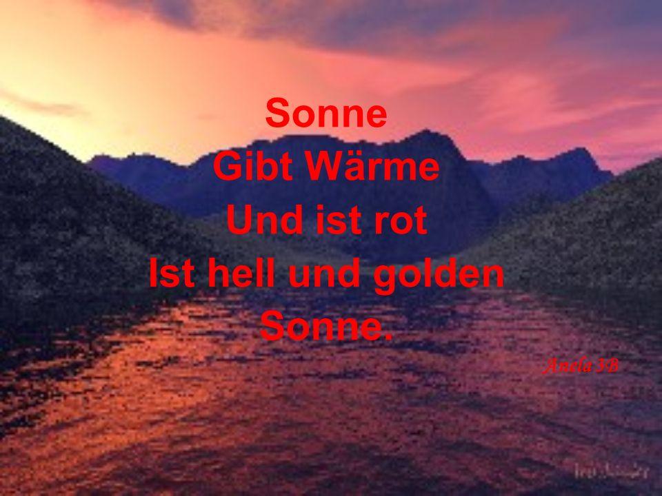 Sonne Gibt Wärme Und ist rot Ist hell und golden Sonne. Anela 3B