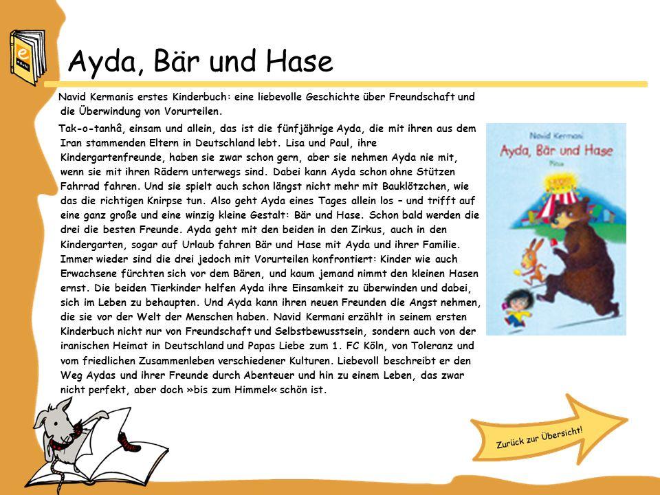Ayda, Bär und Hase Navid Kermanis erstes Kinderbuch: eine liebevolle Geschichte über Freundschaft und die Überwindung von Vorurteilen. Tak-o-tanhâ, ei
