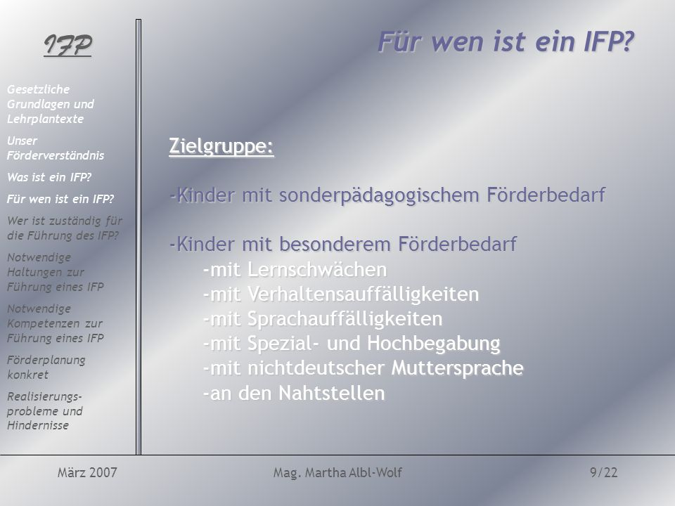 IFP März 2007Mag. Martha Albl-Wolf9/22 Für wen ist ein IFP.